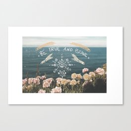 Be Ture Canvas Print