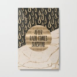 GRAPHIC ART After rain comes sunshine Metal Print