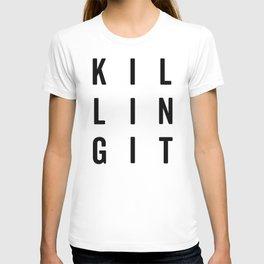 Killing It Gym Quote T-shirt