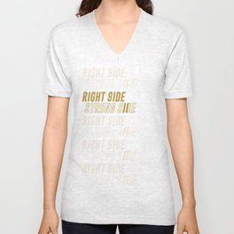 RIGHT SIDE STRONG SIDE (gold) Unisex V-Neck