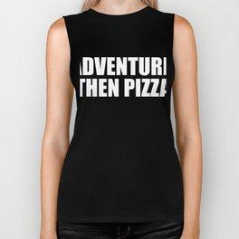Adventure Then Pizza Junk Food Lover Foodie T-Shirt Biker Tank