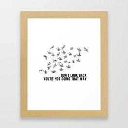 don't look back birds Framed Art Print