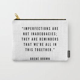 5   | Brené  Brown Quotes | 190524 | White Design Carry-All Pouch