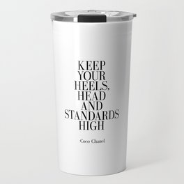Keep your heels head and standards high Travel Mug