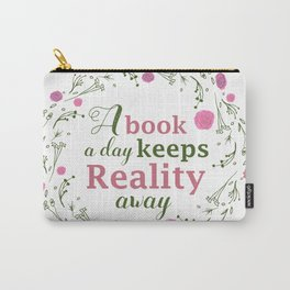 A book a day keeps reality away Carry-All Pouch