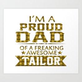 I'M A PROUD TAILOR'S DAD Art Print