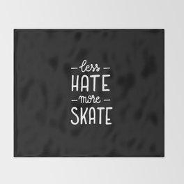 Less hate more skate Throw Blanket
