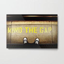 MIND THE GAP PLEASE Metal Print