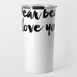 Funny quote Dear Bed I Love You Funny Wall Art Bedroom Decor Funny Print Bathroom Decor Print Travel Mug