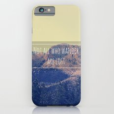Not all Who Wander are Lost iPhone 6s Slim Case