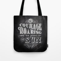 courage Tote Bags featuring Courage by JenHoney