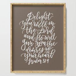 PSALM 37.4 - DELIGHT YOURSELF IN THE LORD Serving Tray