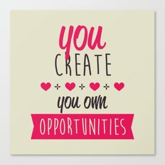 You create you own opportunities Canvas Print