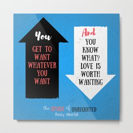 The Upside of Unrequited by Becky Albertalli quote Metal Print