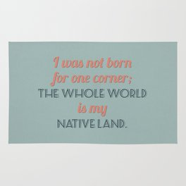 The Whole World is My Native Land Rug