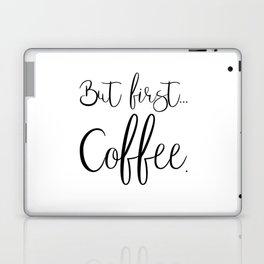 But First Coffee Laptop & iPad Skin