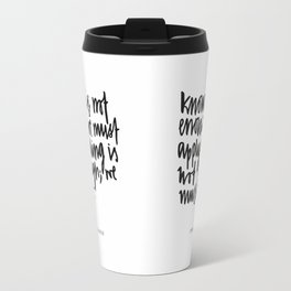 knowing is not enough Travel Mug