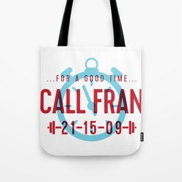 For a Good Time, Call Fran Tote Bag