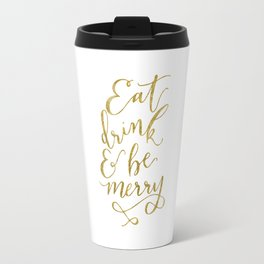 Eat, Drink & Be Merry Travel Mug