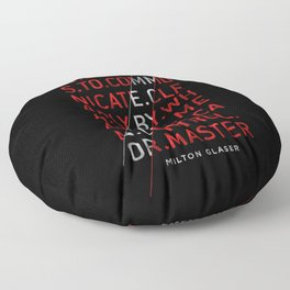 To Design by Milton Glaser Floor Pillow