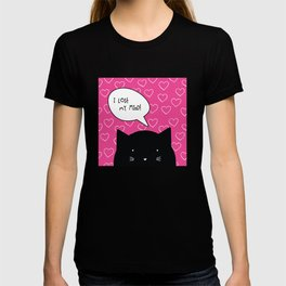 I lost my mind. Love quote from cat character. T-shirt