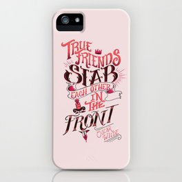 True Friends Stab Each Other In The Front iPhone Case
