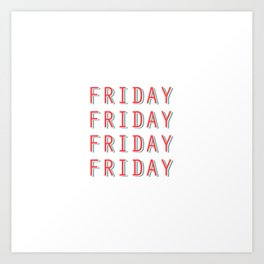 Fri-nally Friday Art Print