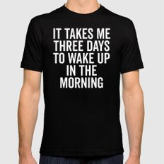 Three Days Wake Up Funny Quote Black Mens Fitted Tee MEDIUM