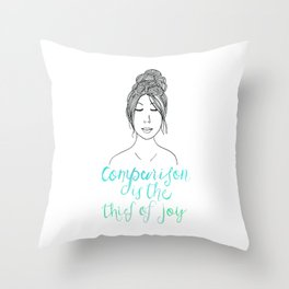 Comparison is a Thief Throw Pillow