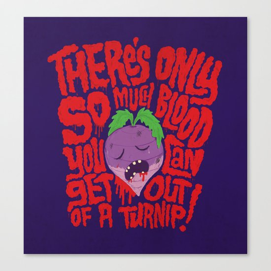 Bloody Turnips Canvas Print