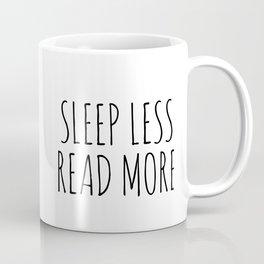 sleep less read more Coffee Mug