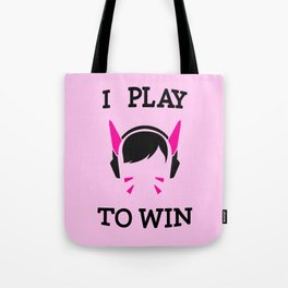 I Play to Win - D.Va Tote Bag