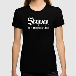 Skyway To Tomorrowland T-shirt