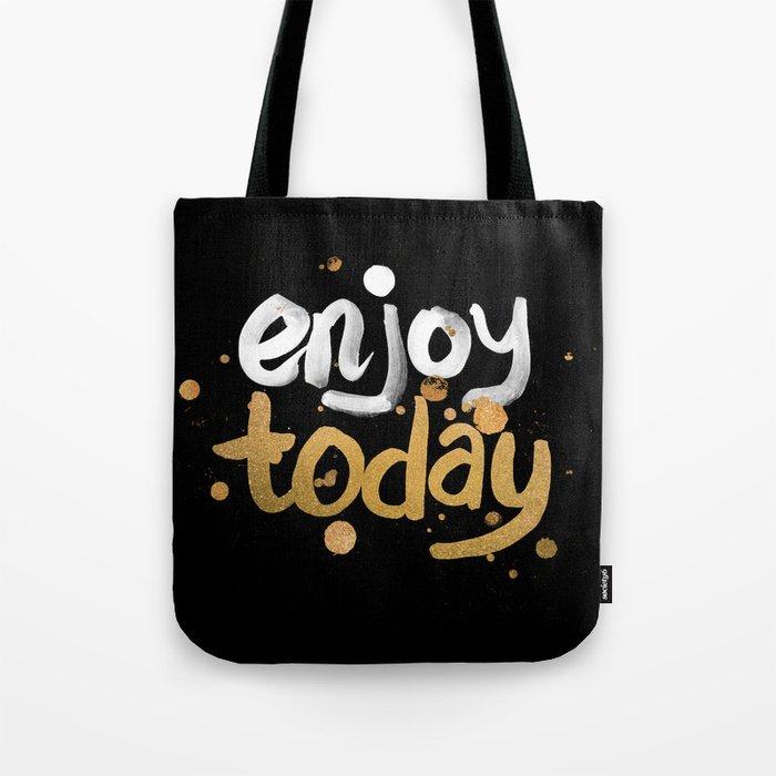 Enjoy Today Tote Bag