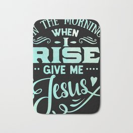 In The Morning Give Me Jesus Christian Religious Blessings Bath Mat