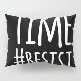 Reclaiming My Time Pillow Sham