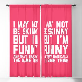 May Not Be Skinny Funny Quote Blackout Curtain