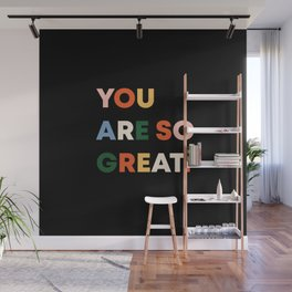 YOU ARE SO GREAT. Wall Mural