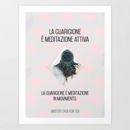 Healing is Meditation (Italian) Art Print