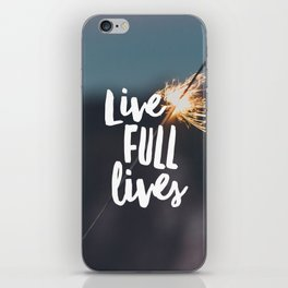 Live Full Lives iPhone Skin
