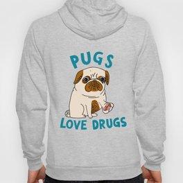 Pugs Love Drugs Hoody