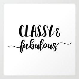 Classy & Fabulous Art Print