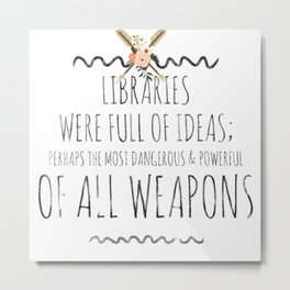 libraries are weapons Metal Print