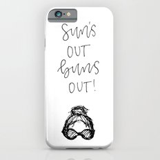 Sun's Out Buns Out Slim Case iPhone 6s