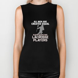 Lacrosse Players All Men Created Equal  Biker Tank