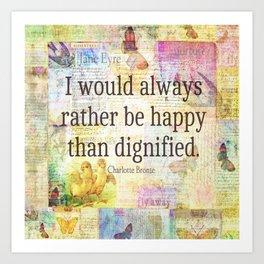 Charlotte Bronte happiness quote Art Print