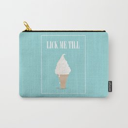 Lick me til icecream. Carry-All Pouch