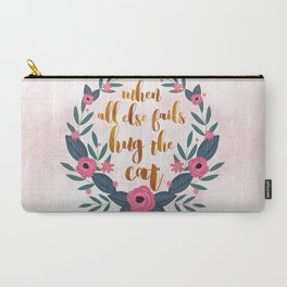 When all else fails hug the cat // funny cat quote Carry-All Pouch