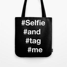 selfie and tag me 2 Tote Bag