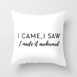 I made it awkward Throw Pillow